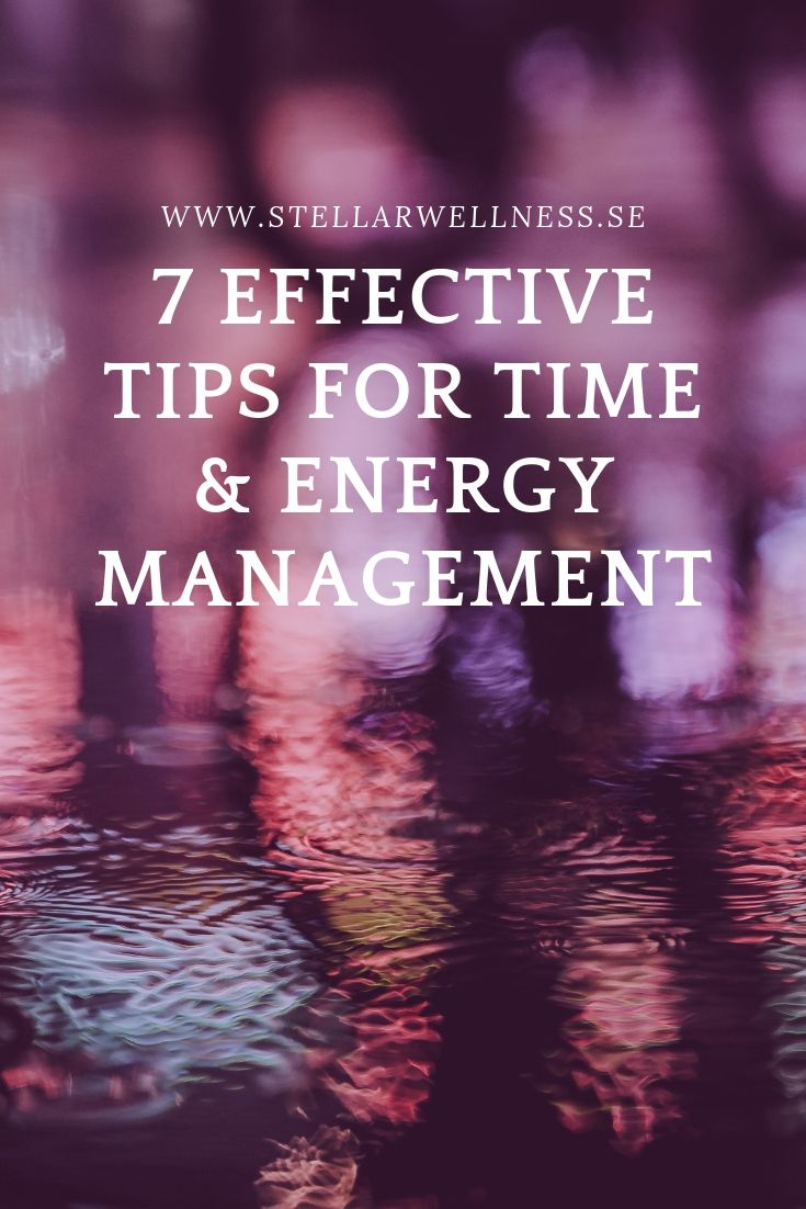 7 EFFECTIVE TIPS FOR TIME & ENERGY MANAGEMENT