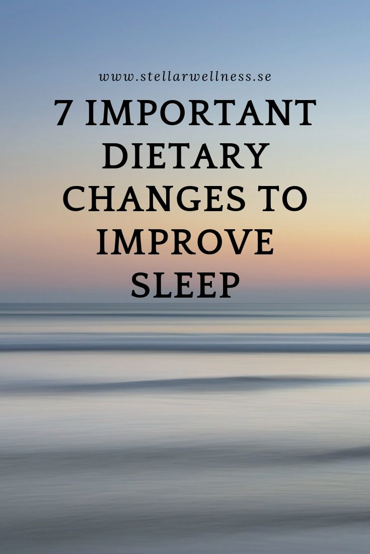 7 IMPORTANT DIETARY CHANGES TO IMPROVE SLEEP