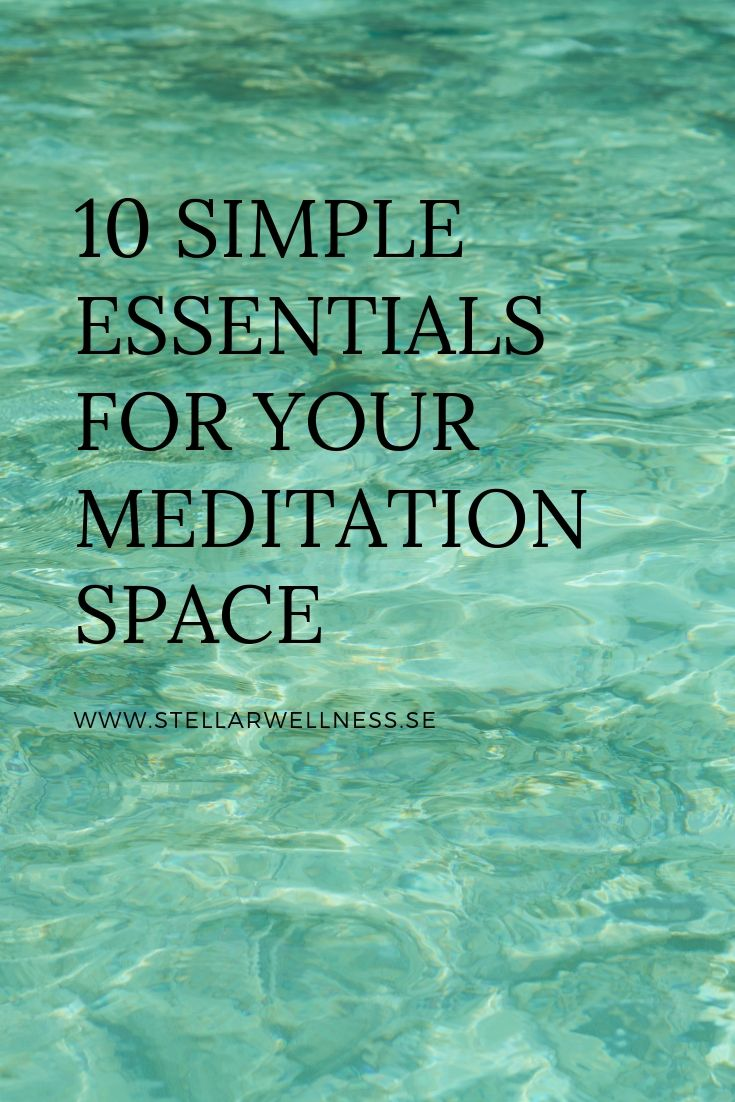 10 SIMPLE ESSENTIALS FOR YOUR MEDITATION SPACE