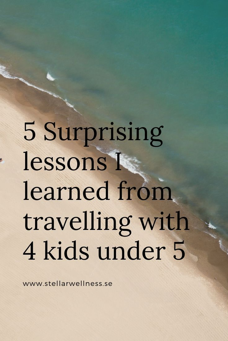 5 Surprising lessons I learned from travelling with 4 kids under 5 (1)