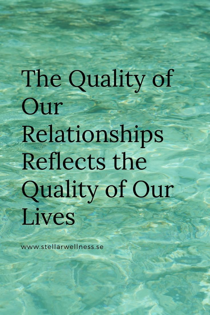 The Quality of Our Relationships Reflects the Quality of Our Lives (2)